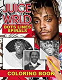 Juice WRLD Dots Lines Spirals Coloring Book: Adults Coloring Books With High Quality Juice WRLD Images In 3 Styles Dot Line And Spiral