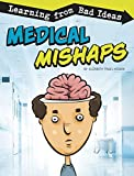 Medical Mishaps: Learning from Bad Ideas (Fantastic Fails)
