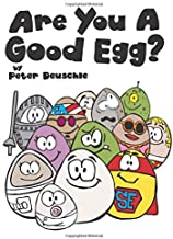 Are You A Good Egg?: An Uplifting Story About Feelings, Moods and Self-esteem (Good Egg World) PDF