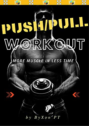 THE PUSH - PULL WORKOUT PLAN (For 8-Week): For Skinny Guys To Build Muscle (English Edition)
