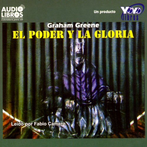 El Poder y la Gloria [The Power and the Glory] audiobook cover art