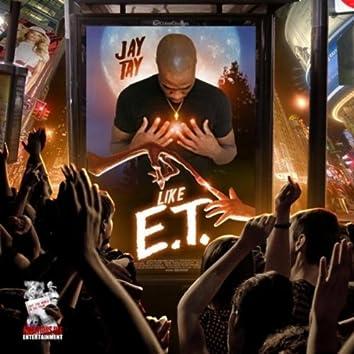 Like E T