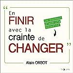 Couverture de En finir avec la crainte de changer