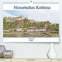 Historisches Koblenz (Premium, hochwertiger DIN A2 Wandkalender 2022, Kunstdruck in Hochglanz): Der Kalender zeigt Koblenz von seinen eindrucksvollsten und seinen schoensten Seiten. (Monatskalender, 14 Seiten )