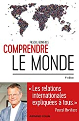 Comprendre le monde - 4e éd. - Les relations internationales expliquées à tous - Les relations internationales expliquées à tous de Pascal Boniface