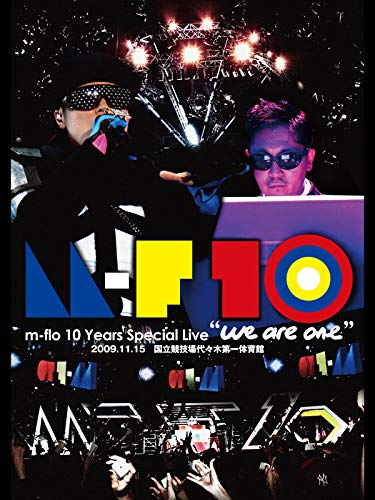 """m-flo 10 Years Special Live """"we are one"""""""
