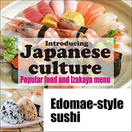 『Introducing Japanese culture -Popular food and Izakaya menu- Edomae-style sushi』のカバーアート