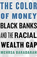 The Color of Money: Black Banks and the Racial Wealth Gap (Harv02 13 06 2019)