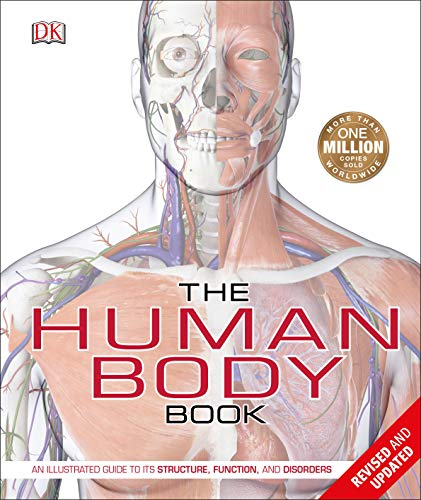 The Human Body Book: An Illustrated Guide to its Structure, Function, and Disorders