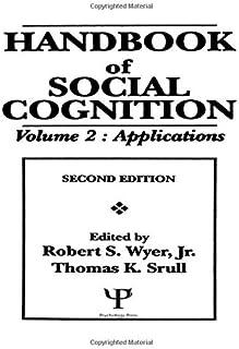 Handbook of Social Cognition: Volume 2: Applications
