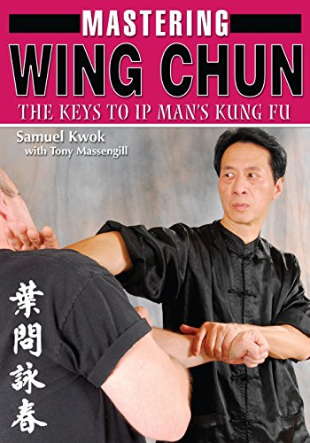 Mastering Wing Chun: The Keys to IP...