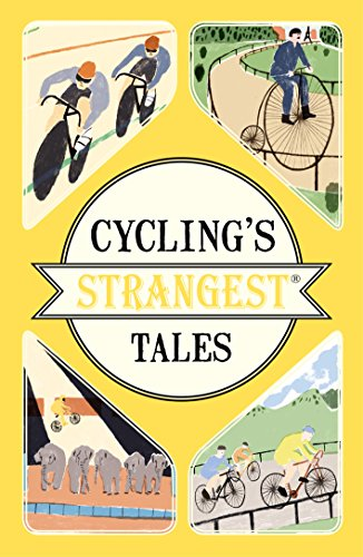 Cyclings Strangest Tales (Strangest series) (English Edition)
