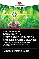 PROFESSEUR SCIENTIFIQUE, INTERDISCIPLINAIRE EN PROJETS TRANSVERSAUX: Le professeur de sciences naturelles, leader interdisciplinaire de projets pédagogiques transversaux