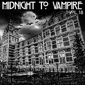 Midnight To Vampire, Vol. 18