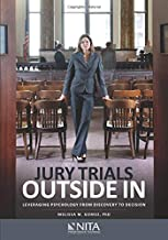 Jury Trials Outside In: Leveraging Psychology from Discovery to Decision (NITA)