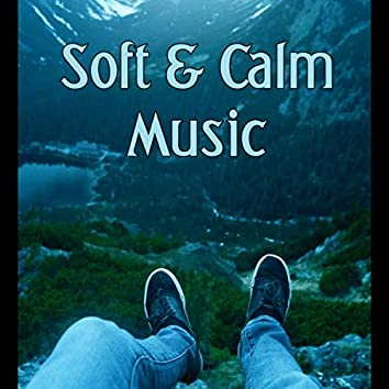 Soft & Calm Music – Feel Peaceful and Relax with New Age Music, Use Meditation to Calm Down, Background Music with Nature Sounds for Massage and Reading