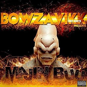 Bowza Vikk Presents Majin Buu