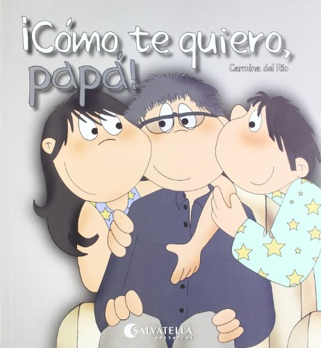 Cómo te quiero, papá!: Hoy es un día especial 3 (Hoy es un dia especial)