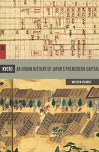 Kyoto: An Urban History of Japan\'s Premodern Capital (Spacial Habitus Making & Meaning in Asia\'s Architecture)