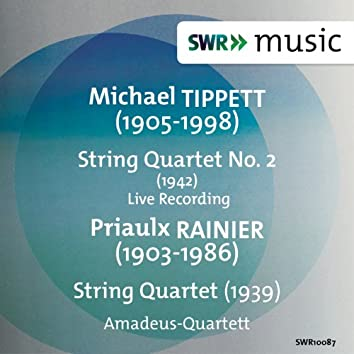 Tippett: String Quartet No. 2 - Rainier: String Quartet No. 1