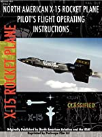 X-15 Rocket Plane Pilot's Flight Operating Manual