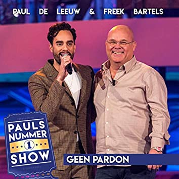Geen Pardon (Pauls Nummer 1 Show)