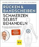 Rücken & Bandscheiben Schmerzen selbst behandeln: Rückenschmerzen, Rundrücken, Spinalka...