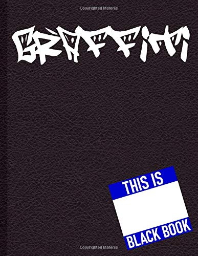 Blackbook Graffiti Sketchbook Blank Book With White Papers Sketch Book Art Book: Black Book Graffiti Sketchbook 8.5 x 11 Large Blank Pages With White ... Doodling, Sketch Book Artist Journal