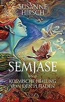 SEMJASE bringt Kosmische Heilung von den Plejaden: Botschaften & Meditationen