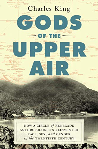 Image of Gods of the Upper Air: How a Circle of Renegade Anthropologists Reinvented Race, Sex, and Gender in the Twentieth Century