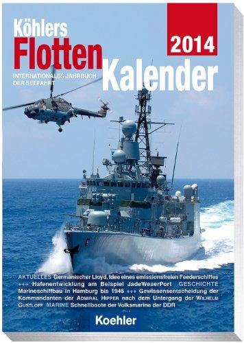 Köhlers FlottenKalender 2014 - Internationales Jahrbuch der Seefahrt