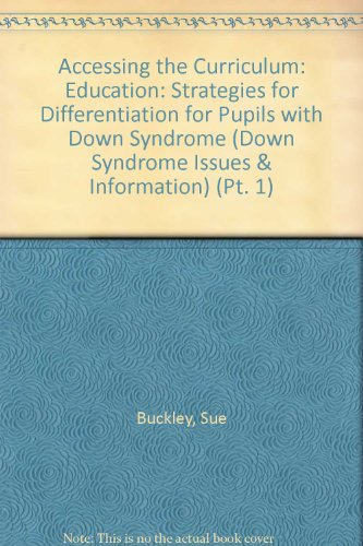 Accessing the Curriculum (Down Syndrome Issues & Information) (Pt. 1)