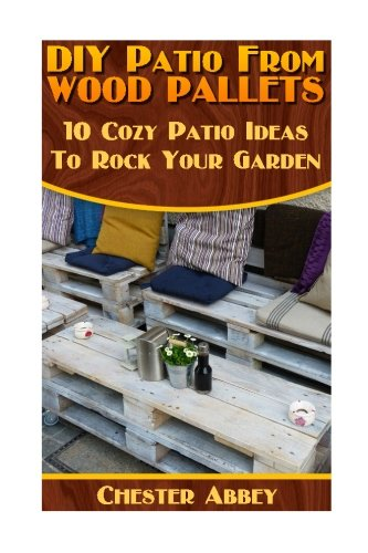 DIY Patio From Wood Pallets: 10 Cozy Patio Ideas To Rock Your Garden: (Household Hacks, DIY Projects, Woodworking, DIY Ideas)