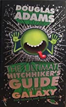 The Ultimate Hitchhiker's Guide to the Galaxy: Five Novels and One Story