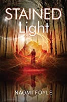 Stained Light: The Gaia Chronicles Book 4