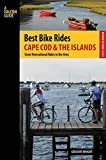 Best Bike Rides Cape Cod and the Islands: The Greatest Recreational Rides in the Area (Best Bike Rides Series)