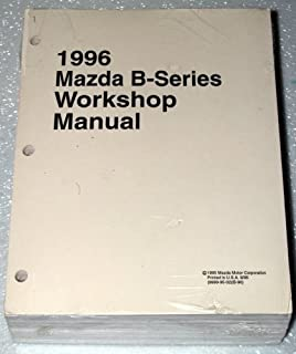 1996 Mazda B-Series Truck Workshop Manual (B2300, B3000, B4000 Series)