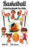 Basketball Coloring Book for Kids: Olympic Coloring Book for Classroom Ages 4-8: Basketball Coloring Book for Girls: Pocket Size Coloring Book for Kids