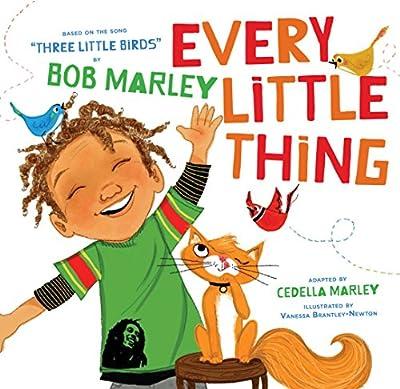 Every Little Thing: Based on the song 'Three Little Birds' by Bob Marley (Preschool Music Books, Children Song Books, Reggae for Kids)
