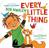 Every Little Thing: Based on the song 'Three Little Birds' by Bob Marley (Preschool Music Books, Children Song Books, Reggae for Kids)