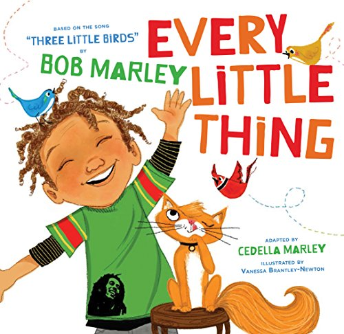 Marley, C: Every Little Thing: Based on the Song 'three Little Birds' by Bob Marley (Preschool Music Books, Children Song Books, Reggae for Kids)