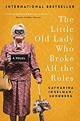 Books Set in Sweden: The Little Old Lady Who Broke All the Rules by Catharina Ingelman-Sundberg. sweden books, swedish novels, sweden literature, sweden fiction, swedish authors, best books set in sweden, popular books set in sweden, books about sweden, sweden reading challenge, sweden reading list, stockholm books, gothenburg books, malmo books, sweden packing list, sweden travel, sweden history, sweden travel books, sweden books to read, books to read before going to sweden, novels set in sweden, books to read about sweden