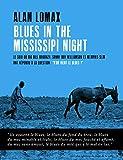 Blues in the Mississippi Night - Le soir où Big Bill Broonzy, Sonny Boy Williamson et Memphis Slim ont répondu à la question: