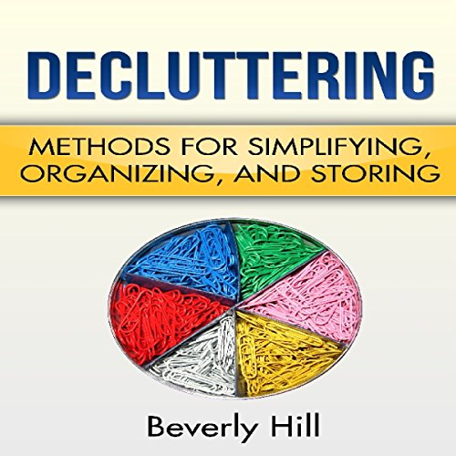 Decluttering: Methods for Simplifying, Organizing, and Storing cover art