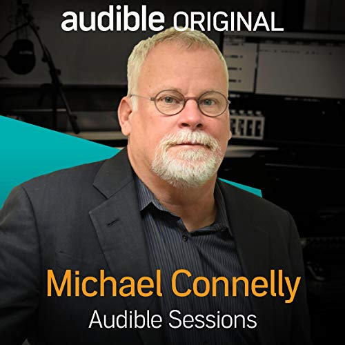Michael Connelly     Audible Sessions: FREE Exclusive Interview              By:                                                                                                                                 Robin Morgan                               Narrated by:                                                                                                                                 Michael Connelly                      Length: 15 mins     228 ratings     Overall 4.5