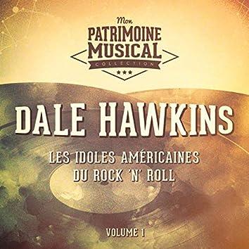 Les Idoles Américaines Du Rock 'N' Roll: Dale Hawkins, Vol. 1