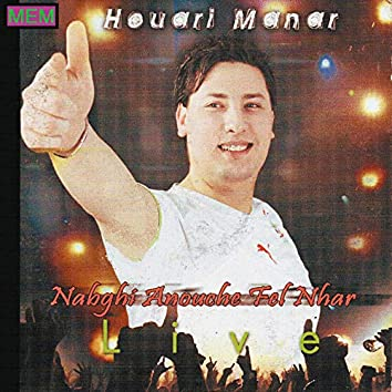 Nabghi anouche fel nhar (Live)