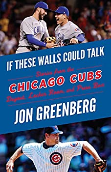 If These Walls Could Talk  Chicago Cubs  Stories from the Chicago Cubs Dugout Locker Room and Press Box