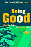 Image of Being Good: Christian Virtues for Everyday Life