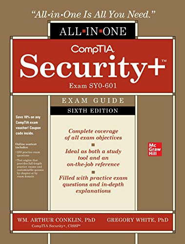 Compare Textbook Prices for CompTIA Security+ All-in-One Exam Guide, Sixth Edition Exam SY0-601 6 Edition ISBN 9781260464009 by Conklin, Wm. Arthur,White, Greg,Williams, Dwayne,Davis, Roger,Cothren, Chuck